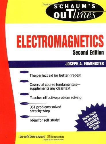Electromagnetics: Second Edition (Schaum's Outline S.) by Joseph Edminister (1995-10-01)