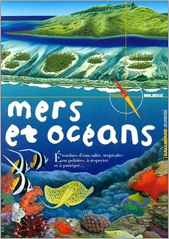 Lire Mers et océans : Une planète vivante régie par les marées, les climats et le vent... pdf, epub ebook