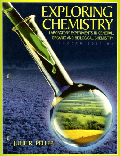 Exploring Chemistry Laboratory Experiments in General, Organic and Biological Chemistry (2nd Edition)