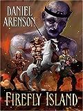 Firefly Island, Daniel Arenson, 1594146012