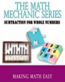 Subtraction Edition for Whole Numbers, Math Mechanic Staff, 1589393724