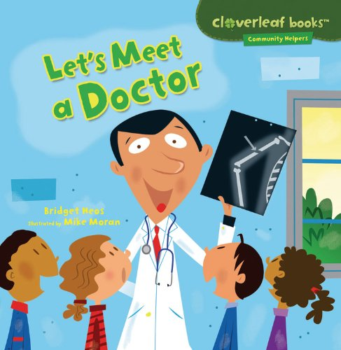 Let's Meet a Doctor (Cloverleaf Books - Community Helpers)