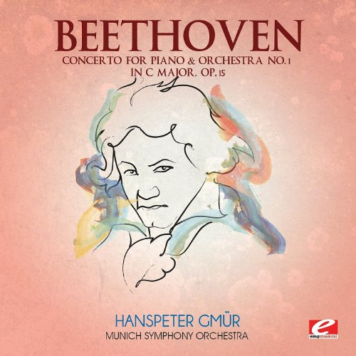 Beethoven: Concerto for Piano & Orchestra No. 1 in C Major, Op. 15 (Digitally Remastered)