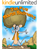 Children's Book: The Five Mouse Brothers (A Beautifully Illustrated Children's Bedtime Picture Book Adapted From a Classic Chinese Folktale; Perfect Bedtime Story)