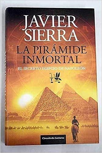 La pirámide inmortal: Amazon.es: Sierra, Javier: Libros