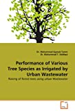Performance of Various Tree Species As Irrigated by Urban Wastewater, Dr. Muhammad Ayyoub Tanvir and Muhammad Ayyoub Tanvir, 3639293355