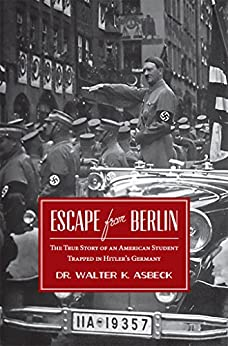 Amazon.com: Escape From Berlin: The True Story of an ...