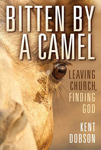 (Bitten by a Camel: Leaving Church, Finding)