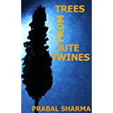 Trees From Jute Twines: Prabal Sharma