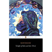 Twilight of  the Idols and The Anti-Christ (Penguin Classics)