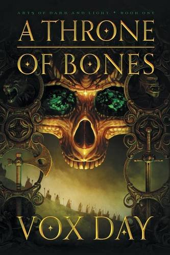 Book cover from A Throne of Bones (Arts of Dark and Light) by Vox Day