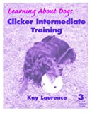 Clicker Intermediate Training, Level 3, Kay Laurence, 189094825X