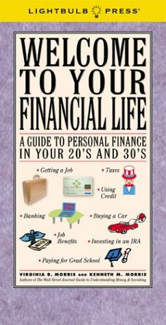 Welcome to Your Financial Life: A Guide to Personal Finance in Your 20's and 30's