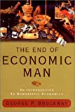 The End of Economic Man: An Introduction to Humanist Economics