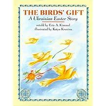 The Bird's Gift : A Ukrainian Easter Story