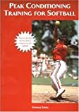 Peak Conditioning Training for Softball, Thomas Emma, 1585189103