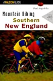 Mountain Biking Southern New England, Paul Angiolillo, 1560447486
