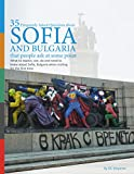 35 Frequently Asked Questions about Sofia and Bulgaria that people ask at some point: What to expect, see, do and need to know about Sofia, Bulgaria when visiting for the first time