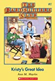 Kristy's Great Idea (The Baby-Sitter's Club #1) by Ann M. Martin front cover