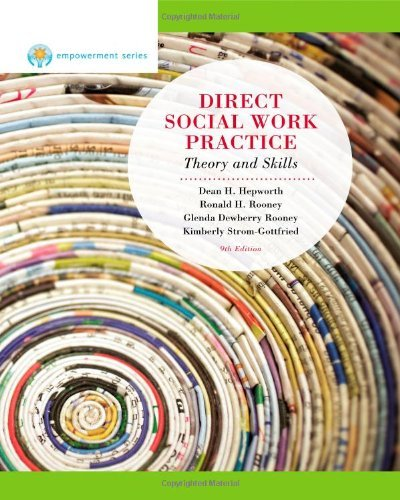 By Dean H. Hepworth Direct Social Work Practice: Theory and Skills, 9th Edition (Brooks / Cole Empowerment Series) (9th)