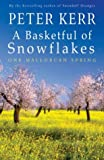A Basketful of Snowflakes: One Mallorcan Spring (Peter Kerr)