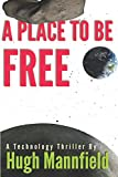 img - for A Place to Be Free (Our Place in Space) book / textbook / text book