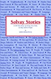 Solvay Stories, Judith LaManna Rivette, 0974404608