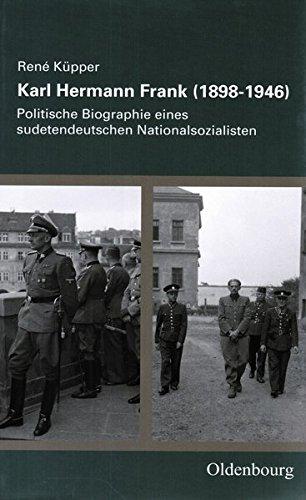 Karl Hermann Frank (1898-1946): Politische Biographie eines sudetendeutschen Nationalsozialisten (Veröffentlichungen des Collegium Carolinum)