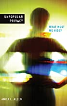Unpopular Privacy: What Must We Hide? (Studies in Feminist Philosophy)