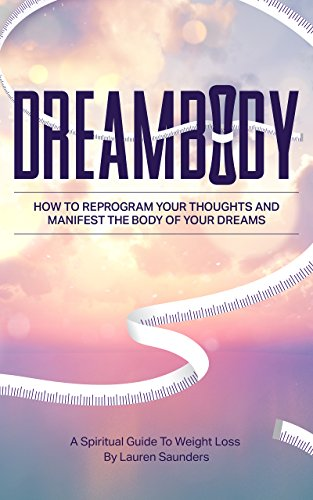 Dreambody how to reprogram your thoughts and manifest the body of dreambody how to reprogram your thoughts and manifest the body of your dreams by fandeluxe Image collections