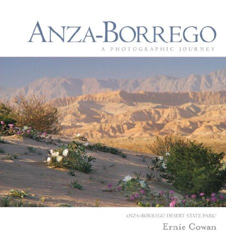 Anza-Borrego: A Photographic Journey (Adventures in the Natural History and Cultural Heritage of the Californias)