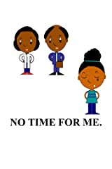 No Time For Me: A Talk to Me Series Book (My Life As A Kid 1) Kindle Edition