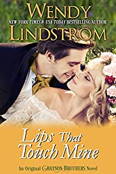 Lips That Touch Mine: A Sexy Historical Romance (Grayson Brothers Book 3)