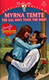The Gal Who Took the West, Myrna Temte, 0373242573