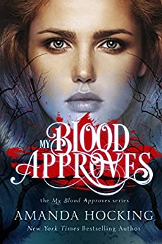 My Blood Approves by [Hocking, Amanda]