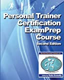 nasm personal trainer exam prep - Personal Trainer Certification Exam Prep Course (2nd Edition): Over 750 Practice Questions To Help You Pass Your Personal Trainer Exam