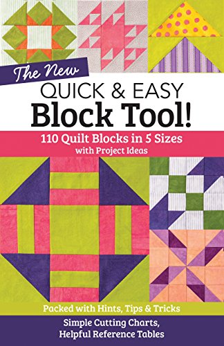- The NEW Quick & Easy Block Tool!: 110 Quilt Blocks in 5 Sizes with Project Ideas - Packed with Hints, Tips & Tricks - Simple Cutting Charts & Helpful Reference Tables
