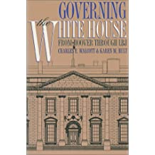 Governing the White House: From Hoover Through LBJ (Studies in Government and Public Policy)