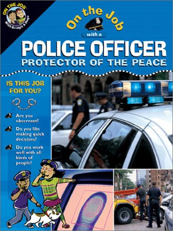 Read Online Police Officer: Protector of the Peace (On the Job Series) PDF