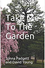 Take Me To The Garden Paperback