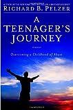 A Teenager's Journey, Richard B. Pelzer, 044657970X