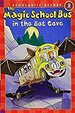 The Magic School Bus in the Bat Cave (Scholastic Reader, Level 2)