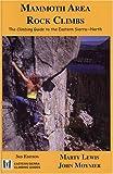 Mammoth Area Rock Climbs, Third Edition (Eastern Sierra Climbing Guides)