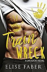 Train Wreck (Life Sucks Book 1)