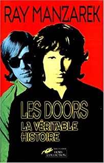 Les Doors. La véritable histoire  sc 1 st  Amazon & Amazon.fr - Light My Fire: My Life With the Doors - Ray Manzarek ...