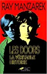 Les Doors. La véritable histoire par Manzarek