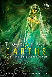 Twisted Earths (Elements of Untethered Realms Book 1)