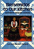 Bienvenidos To Our Kitchen: Authentic Mexican Cooking by
