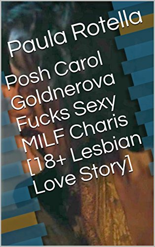 Posh carol goldnerova fucks sexy milf charis
