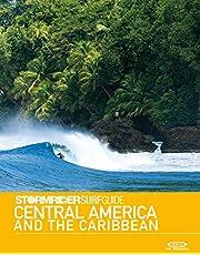 Stormrider Surf Guide Central America and The Caribbean: Surfing in Mexico, Guatemala, El Salvador, Nicaragua, Costa Rica, Panama, Bahamas, Puerto Rico, ... and more (Stormrider Surfing Guides)
